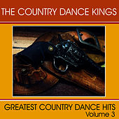 Play & Download Greatest Country Dance Hits - Vol. 3 by Country Dance Kings | Napster