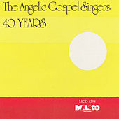 Forty Years by Angelic Gospel Singers