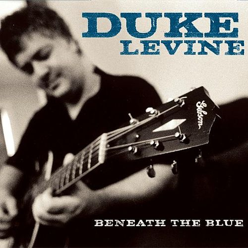 Play & Download Beneath The Blue by Duke Levine | Napster