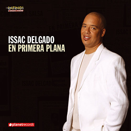 Play & Download En Primera Plana by Isaac Delgado | Napster