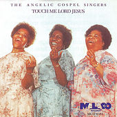 Touch Me Lord Jesus 1949-1955 by Angelic Gospel Singers
