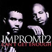 Play & Download Can't Get Enough by Impromp 2 | Napster