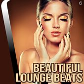 Play & Download Beautiful Lounge Beats - EP by Various Artists | Napster