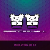 Our Own Beat by Spencer & Hill