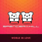 World in Love by Spencer & Hill