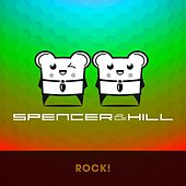 Rock! by Spencer & Hill