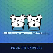 Rock the Universe by Spencer & Hill