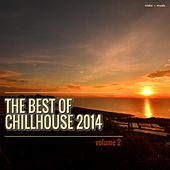 Play & Download The Best of Chillhouse 2014, Vol. 2 by Various Artists | Napster