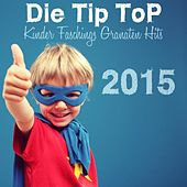 Die Tip Top Kinder Faschings Granaten Hits 2015 by Various Artists