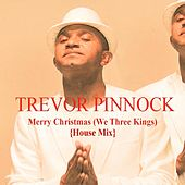 Play & Download Merry Christmas / We Three Kings (House Mix) by Trevor Pinnock | Napster