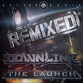 Play & Download The Launch Remixed by Downlink | Napster