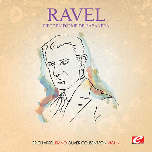 Play & Download Ravel: Pièce en forme de Habanera (Digitally Remastered) by Oliver Colbentson | Napster