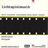 Play & Download Berg, Eisler, Hauer, Schoenberg, Schrecker, Weill: Lichtspielmusik by Ensemble Recherche | Napster