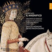 Play & Download Lorenzo Il Magnifico: Trionfo di bacco by Doulce Mémoire | Napster