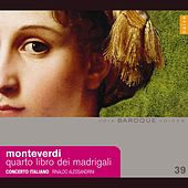Play & Download Monteverdi: Quarto libro dei madrigali by Rinaldo Alessandrini | Napster
