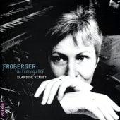 Froberger ou l'Intranquillité by Blandine Verlet