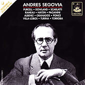 Segovia Plays: Purcell, Dowland, Scarlatti, Haydn, Paganini, Villa-Lobos and Others by Andres Segovia