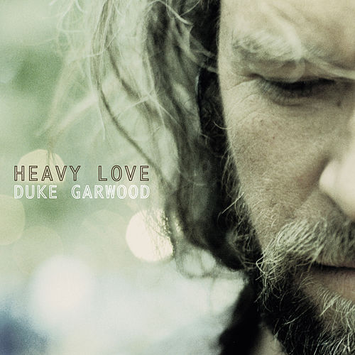 Play & Download Heavy Love by Duke Garwood | Napster