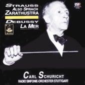 Play & Download Strauss: Also Spracht Zarathustra - Debussy: La Mer by Carl Schuricht | Napster