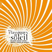Play & Download Les Classiques au Soleil by Various Artists | Napster