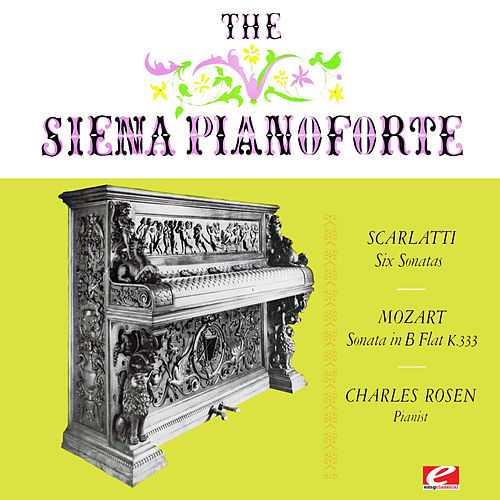 Scarlatti: Six Sonatas - Mozart: Piano Sonata No. 13 in B-Flat Major K. 333 (Digitally Remastered) by Charles Rosen