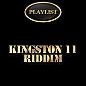 Play & Download Kingston 11 Riddim Playlist by Various Artists | Napster