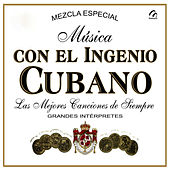 Mùsica Con el Ingenio Cubano by Various Artists