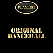 Play & Download Original Dancehall Playlist by Various Artists | Napster