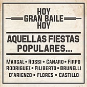 Play & Download Hoy - Gran Baile - Hoy: Aquellas Fiestas Populares... by Various Artists | Napster