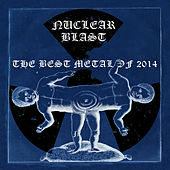 Play & Download Nuclear Blast: The Best Metal of 2014 by Various Artists | Napster