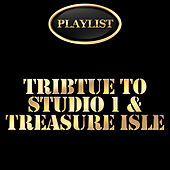 Tribute to Studio 1 and Treasure Isle Playlist by Various Artists