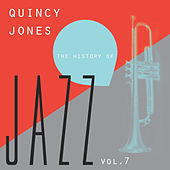 Play & Download The History of Jazz Vol. 7 by Quincy Jones | Napster
