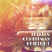 Italian Christmas Chillout by Various Artists
