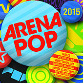 Play & Download Arena Pop 2015 by Various Artists | Napster