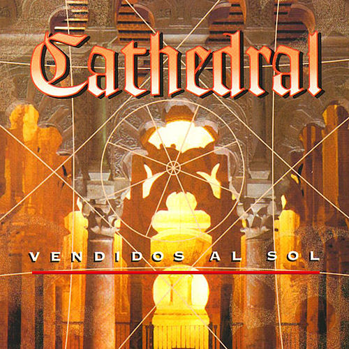 Play & Download Vendidos al Sol by Cathedral | Napster