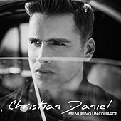 Me Vuelvo un Cobarde - Single by Christian Daniel