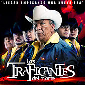 Play & Download Llegan Empesando una Nueva Era by Los Traficantes del Norte | Napster