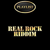 Real Rock Riddim Playlist by Various Artists