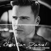 Me Vuelvo un Cobarde (Bachata) - Single by Christian Daniel