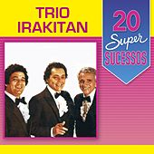 Play & Download 20 Super Sucessos by Trio Irakitan | Napster
