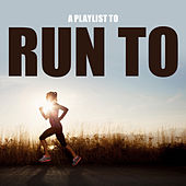 A Playlist to Run To by Various Artists