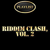 Riddim Clash, Vol. 2 Playlist by Various Artists