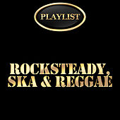 Play & Download Rocksteady, Ska & Reggae Playlist by Various Artists | Napster