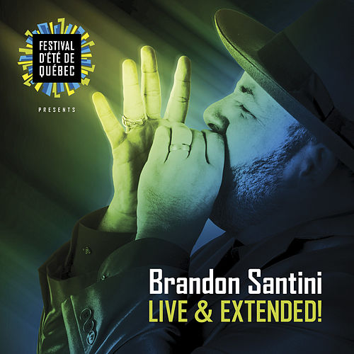 Play & Download Live And Extended by Brandon Santini | Napster