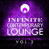 Infinite Contemporary Lounge, Vol. 2 by Various Artists