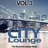 Play & Download City Lounge Vol. 3 (The Sound of Lounge Music) by Various Artists | Napster