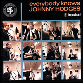 Play & Download Everybody Knows Johnny Hodges by Johnny Hodges | Napster