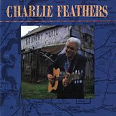 Play & Download Charlie Feathers by Charlie Feathers | Napster