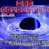 Play & Download Bad Generation Techno Compilation Part One by Various Artists | Napster