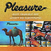 Play & Download Dust Yourself Off/Accept No Substitutes by Pleasure | Napster